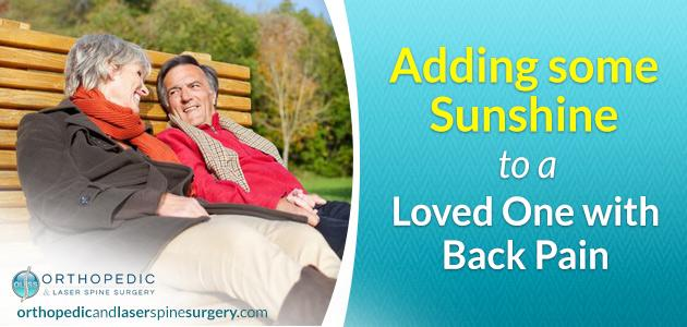 Cheering Up Loved Ones With Severe Back Pain