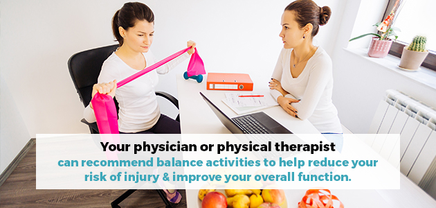 physician can recommend balance activities